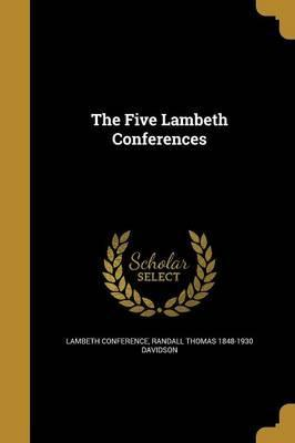 The Five Lambeth Conferences