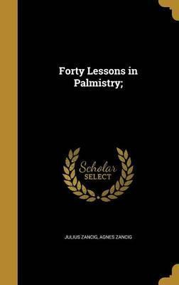 Forty Lessons in Palmistry;
