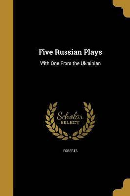 Five Russian Plays