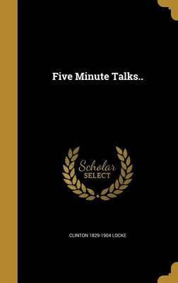 Five Minute Talks..