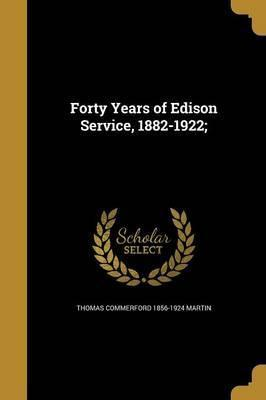 Forty Years of Edison Service, 1882-1922;