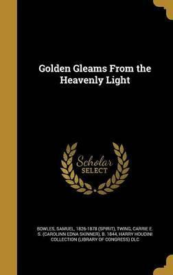 Golden Gleams from the Heavenly Light
