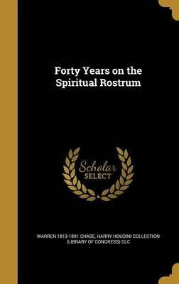 Forty Years on the Spiritual Rostrum
