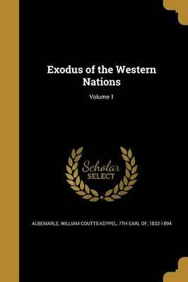 Exodus of the Western Nations; Volume 1