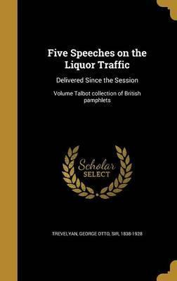 Five Speeches on the Liquor Traffic