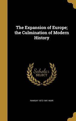 The Expansion of Europe; The Culmination of Modern History