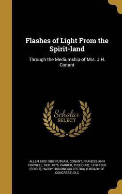 Flashes of Light from the Spirit-Land