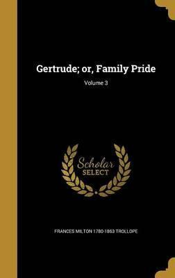 Gertrude; Or, Family Pride; Volume 3