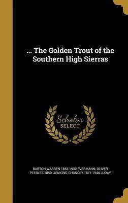 ... the Golden Trout of the Southern High Sierras