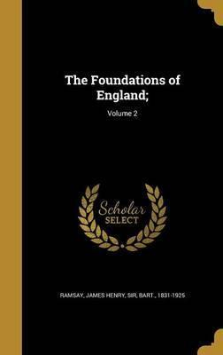 The Foundations of England;; Volume 2