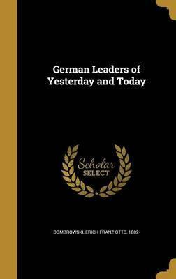 German Leaders of Yesterday and Today