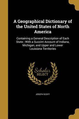 A Geographical Dictionary of the United States of North America