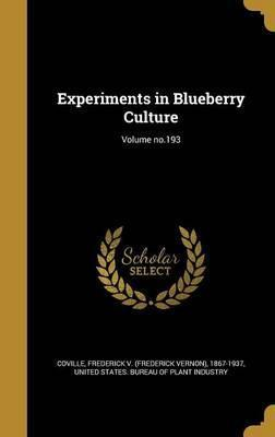 Experiments in Blueberry Culture; Volume No.193