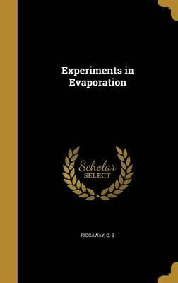 Experiments in Evaporation