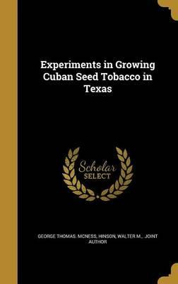 Experiments in Growing Cuban Seed Tobacco in Texas