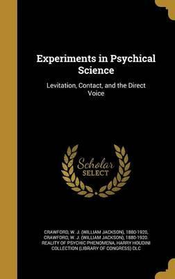 Experiments in Psychical Science