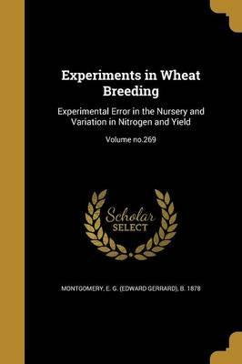 Experiments in Wheat Breeding