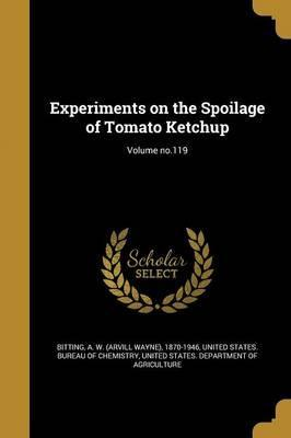 Experiments on the Spoilage of Tomato Ketchup; Volume No.119