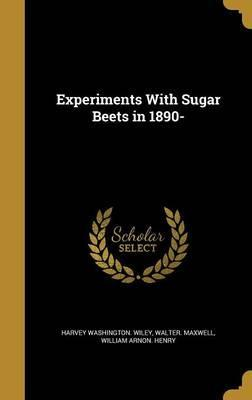 Experiments with Sugar Beets in 1890-