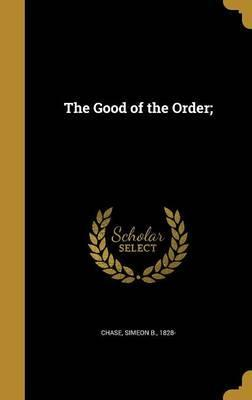 The Good of the Order;
