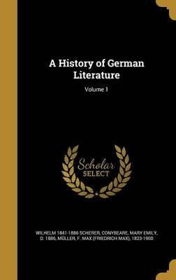 A History of German Literature; Volume 1