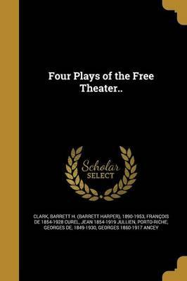 Four Plays of the Free Theater..