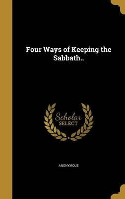 Four Ways of Keeping the Sabbath..