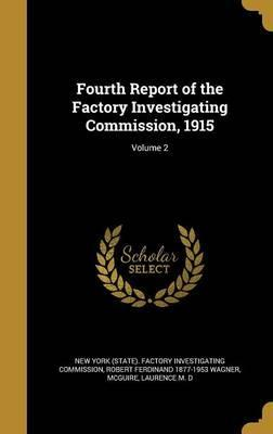 Fourth Report of the Factory Investigating Commission, 1915; Volume 2
