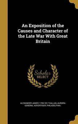 An Exposition of the Causes and Character of the Late War with Great Britain