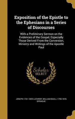 Exposition of the Epistle to the Ephesians in a Series of Discourses
