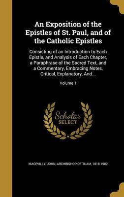 An Exposition of the Epistles of St. Paul, and of the Catholic Epistles