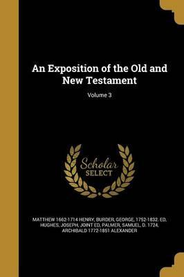An Exposition of the Old and New Testament; Volume 3