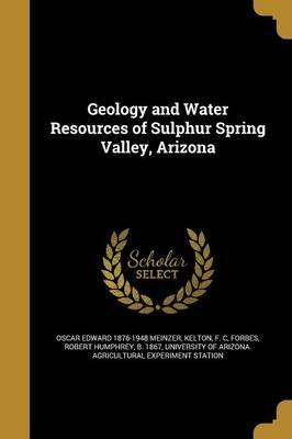 Geology and Water Resources of Sulphur Spring Valley, Arizona