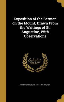 Exposition of the Sermon on the Mount, Drawn from the Writings of St. Augustine, with Observations