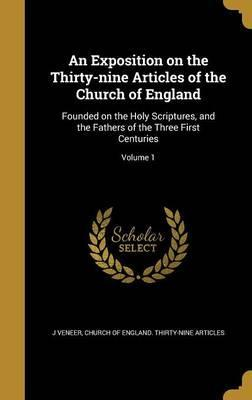 An Exposition on the Thirty-Nine Articles of the Church of England
