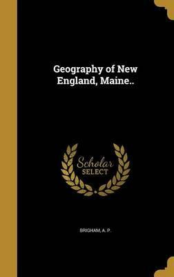 Geography of New England, Maine..