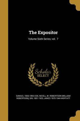 The Expositor; Volume Sixth Series; Vol. 7
