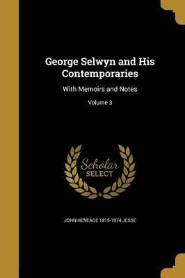 George Selwyn and His Contemporaries