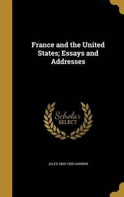 France and the United States; Essays and Addresses