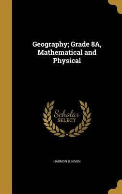 Geography; Grade 8a, Mathematical and Physical