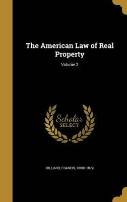The American Law of Real Property; Volume 2