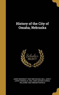 History of the City of Omaha, Nebraska : James Woodruff 1826