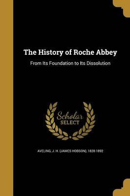 The History of Roche Abbey