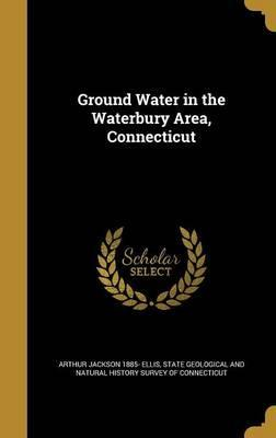 Ground Water in the Waterbury Area, Connecticut