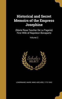 the history of napoleon and josephine rose marie tascher Joséphine de beauharnais, née marie joséphine rose tascher de la pagerie (1763-1814) wife of napoleon and french empress, born in martinique in 1779, she married the vicomte alexandre de beauharnais.