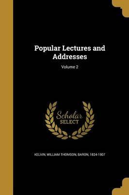 Popular Lectures and Addresses; Volume 2