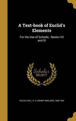 A Text-Book of Euclid's Elements : For the Use of Schools: Books I-VI and XI