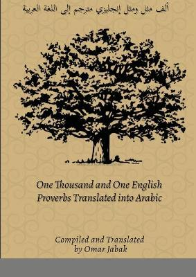 One Thousand and One English Proverbs Translated into Arabic