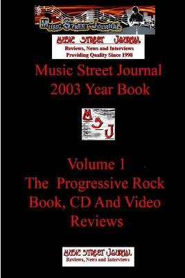 Music Street Journal  2003 Year Book Volume 1 - The Progressive Rock Book, CD and Video Reviews