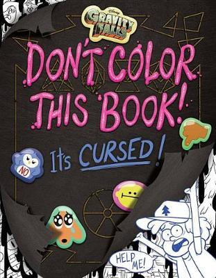Gravity Falls Don't Color This Book! : It's Cursed!
